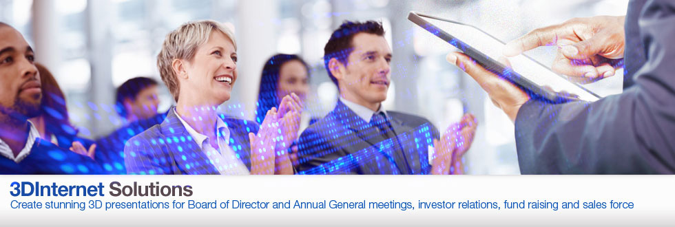 Create stunning 3D presentations for Board of Director and Annual General meetings, investor relations, fund raising and sales force.